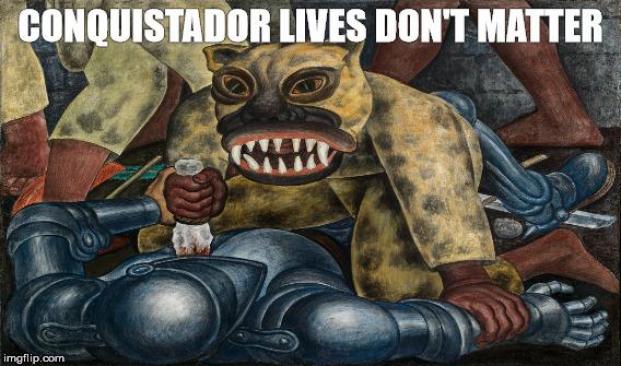 Conquistador lives dont matter meme